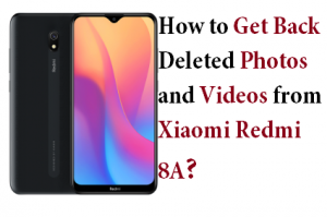 Get Back Deleted Photos from Xiaomi Redmi 8A