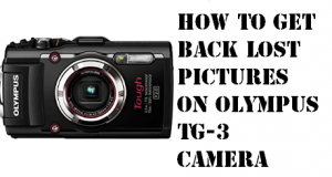 Get Back Lost Pictures on Olympus TG-3