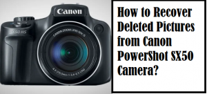 Recover Deleted Pictures from Canon PowerShot SX50