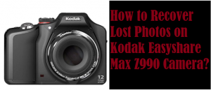 Recover Lost Photos on Kodak Easyshare Max Z990