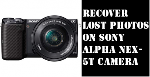 Recover Lost Photos on Sony Alpha NEX-5T