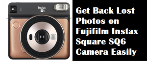 Get Back Lost Photos on Fujifilm Instax Square SQ6
