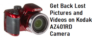 Get Back Lost Pictures and Videos on Kodak AZ401RD