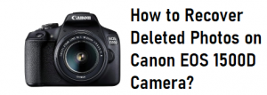 Recover Deleted Photos on Canon EOS 1500D
