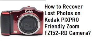 Recover Lost Photos on Kodak PIXPRO Friendly Zoom FZ152-RD
