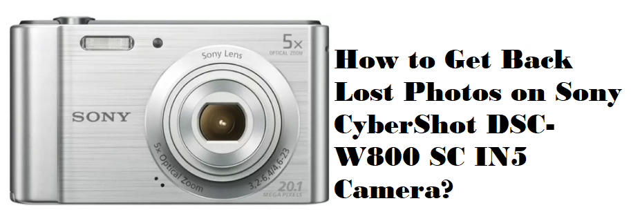 Get Back Lost Photos on Sony CyberShot DSC-W800 SC IN5