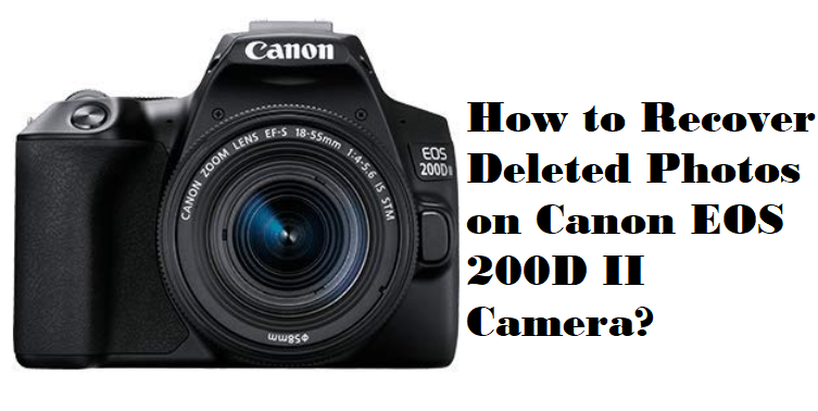 recover deleted photos on Canon EOS 200D II Camera