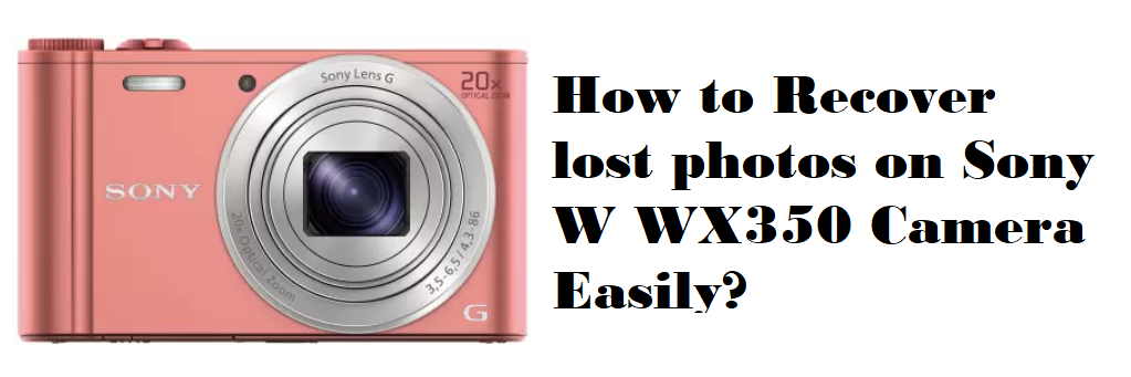 recover lost photos on Sony W WX350 Camera