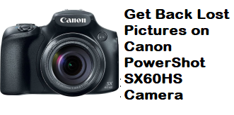 Get Back Lost Pictures on Canon PowerShot SX60HS
