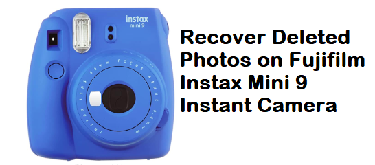 Recover Deleted Photos on Fujifilm Instax Mini 9 Instant