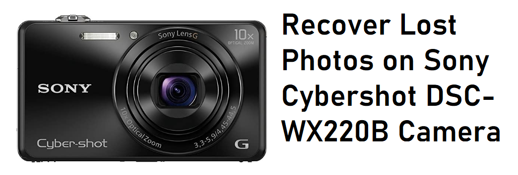 Recover Lost Photos on Sony Cybershot DSC-WX220B
